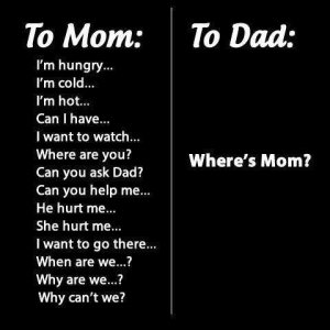 Dad, where is mom?